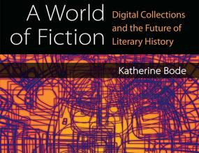 A world of fiction - Katherine Bode
